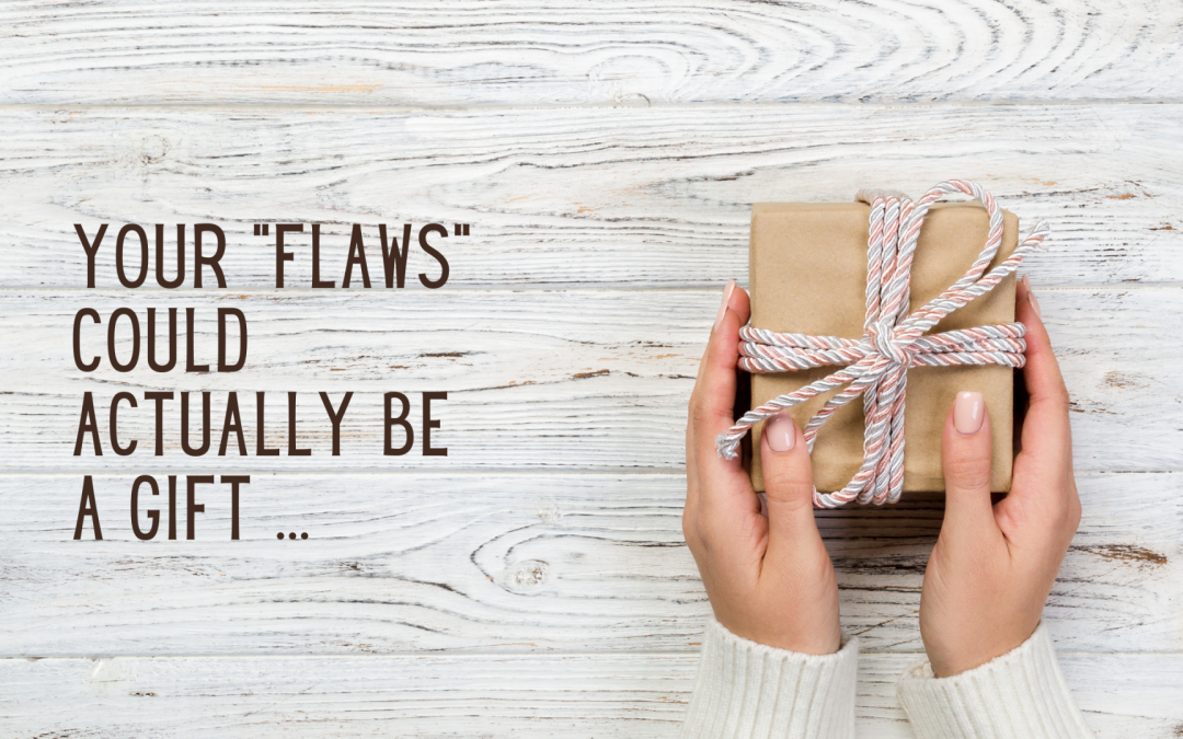 Your Flaws are Actually Your Strength