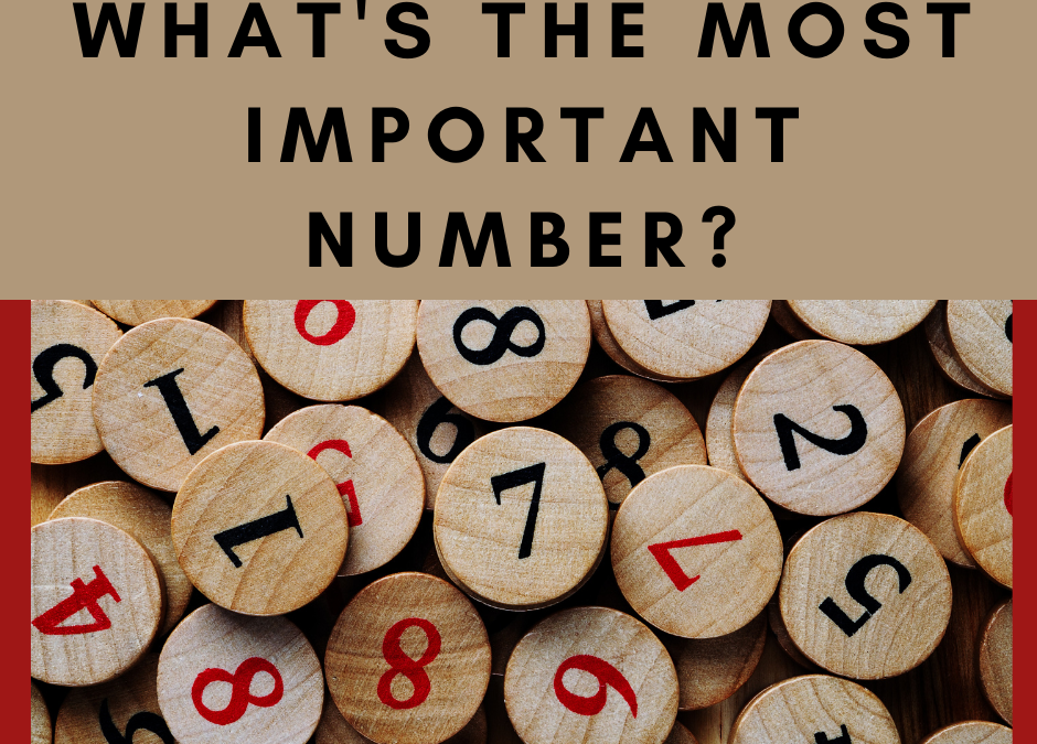The Most Important Number In Your Life