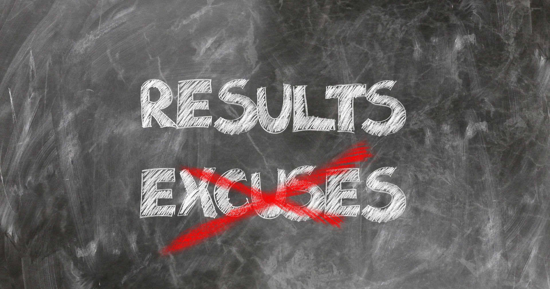 Get results instead of excuses